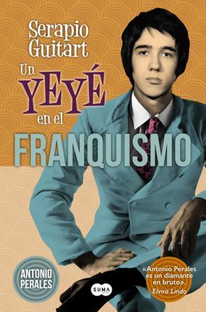 Serapio Guitart: un Yeye en el Franquismo (2014)