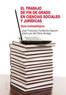 El Trabajo De Fin De Grado en Ciencias Sociales y Juridicas (2013)