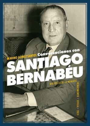 Conversaciones con Santiago Bernabeu (2014)