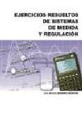 Ejercicios Resueltos De Sistemas De Medida y Regulacion (ciclo Fo Rmativo Grado Superior) (2004)