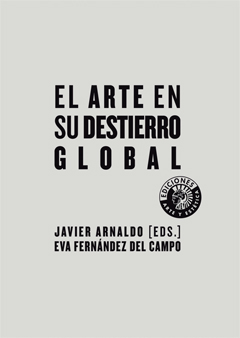 El Arte en Su Destierro Global (2012)