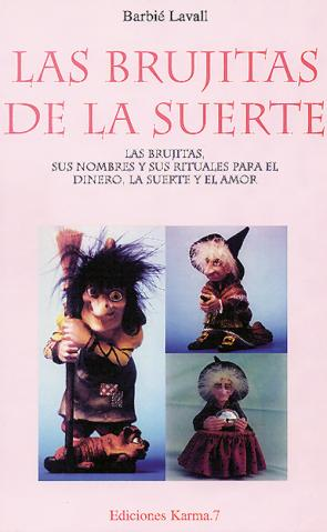 Las Brujitas De la Suerte: las Brujitas, Sus Nombres y Sus Ritual Es para el Dinero, la Suerte y el Amor (1996)