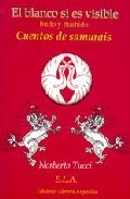 El Blanco Si Es Visible: el Budo y el Bushido. Cuentos De Samurai S (2006)
