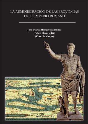 La Administracion De las Provincias en el Imperio Romano (2013)