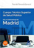 Cuerpo Tecnico Superior De Salud Publica De la Comunidad De Madrid. Test del Temario General (2015)