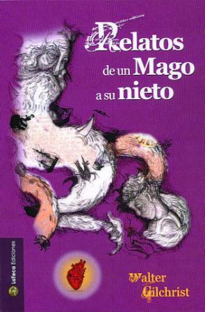 Relatos De un Mago a Su Nieto (2013)
