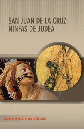 San Juan De la Cruz: Ninfas De Judea (2015)