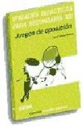 Unidades Didacticas para Secundaria Xiii: Juegos De Oposicion (2001)