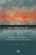 Los Origenes De la Civilizacion Humana (t. I): Reflexiones De un Maestro Sobre la Historia De la Humanidad (2004)