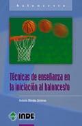 Tecnicas De Enseñanza en la Iniciacion Al Baloncesto (2005)