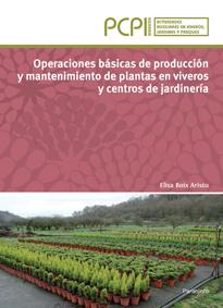 Operaciones Basicas De Produccion y Mantenimiento De Plantas en V Iveros y Centros De Jardineria (2013)