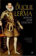 El Duque De Lerma: Una Historia De Corrupcion en el Siglo De Oro (2010)