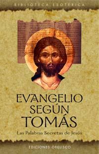 Evangelio Segun Tomas: las Palabras Secretas De Jesus (2003)