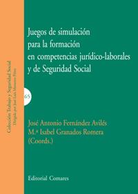 Juegos De Simulacion para la Formacion en Competencias Juridico-l Laborales y De Seguridad Social (2012)