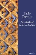 J.g. Ballard: el Tiempo Desolado (2009)