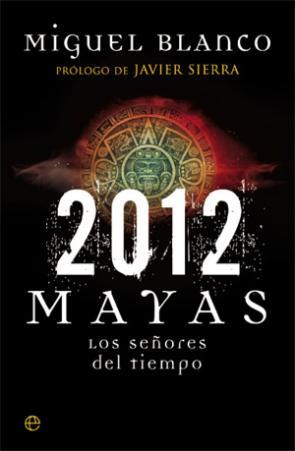 2012: Mayas los Señores del Tiempo (2012)