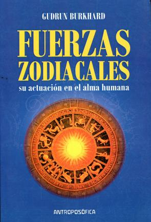 Las Fuerzas Zodiacales: Su Actuacion en el Alma Humana (2015)