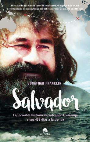 Salvador: la increible historia de salvador alvarenga y sus 438 dias a la deriva