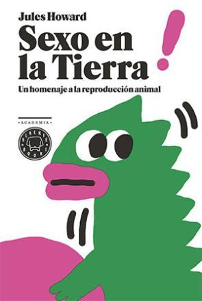 Portada de Sexo en la tierra: un homenaje a la repdroduccion animal (2015)