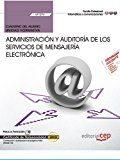 Cuaderno del alumno. administracion y auditoria de los servicios de mensajeria electronica (uf1274). certificados de profesionalidad. administracion de servicios de internet (ifct0509) (2016)