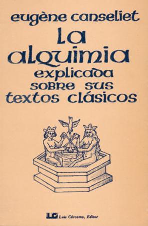 Portada de La alquimia explicada sobre sus textos clasicos (2ª ed.) (2016)